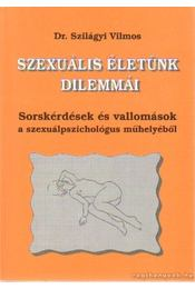 Szexuális életünk dilemmái - Dr. Szilágyi Vilmos - Régikönyvek