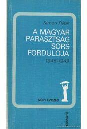A magyar parsztság sorsfordulója - Simon Péter - Régikönyvek