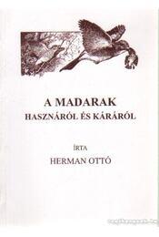 A madarak hasznáról és káráról - Herman Ottó - Régikönyvek