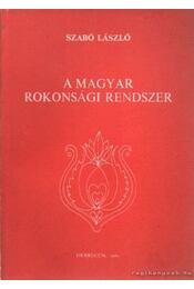 A magyar rokonsági rendszer - Ujváry Zoltán - Régikönyvek