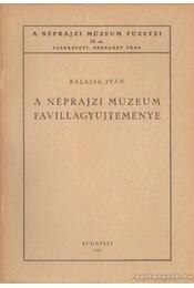 A Néprajzi Múzeum favillagyűjteménye - Balassa Iván - Régikönyvek