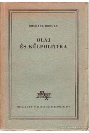 Olaj és külpolitika - Michael Brooks - Régikönyvek