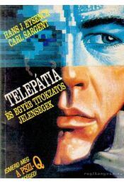 Telepátia és egyéb titokzatos jelenségek - Eysenck, Hans. J., Sargent, Carl - Régikönyvek
