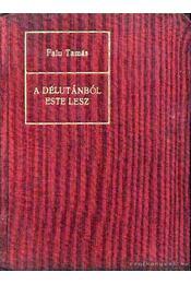 A délutánból este lesz - Falu Tamás - Régikönyvek