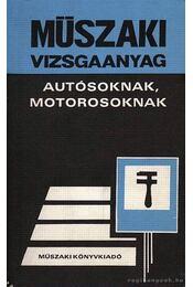 Műszaki vizsgaanyag autósoknak, motorosoknak - Keller Ervin, Békési Ádám - Régikönyvek
