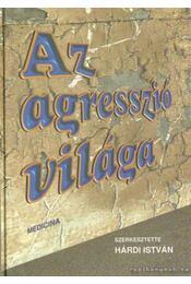 Az agresszió világa - Hárdi István - Régikönyvek