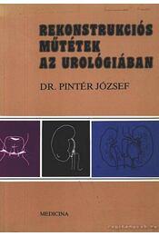 Rekonstrukciós műtétek az urológiában - Pintér József - Régikönyvek