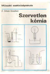 Szervetlen kémia - Z. Orbán Erzsébet - Régikönyvek