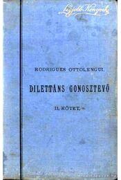 Dilettáns gonosztevő I-II. (egy kötetben) - Ottolengui, Rodrigues - Régikönyvek