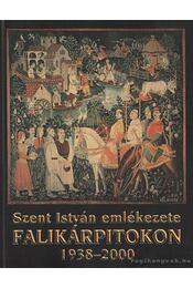 Szent István emlékezete falikárpitokon 1938-2000 - Zombori István - Régikönyvek