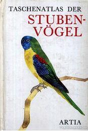 Taschenatlas der Stubenvögel - Felix, Jiri - Régikönyvek