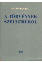 A törvények szelleméről I-II. - Montesquieu - Régikönyvek