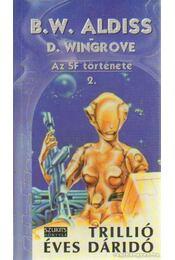 Trillió éves dáridó 2. - Aldiss, Brian W., Wingrove, D. - Régikönyvek