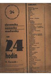 Slovensky nemecky madarsky za 24 hodín - Cermak, F. - Régikönyvek