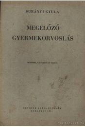 Megelőző gyermekorvoslás - Surányi Gyula - Régikönyvek