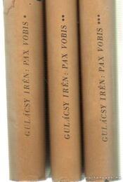 Pax Vobis I-III. kötet - Gulácsy Irén - Régikönyvek