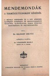 Mendemondák a természettudomány köréből - Dalmady Zoltán dr. - Régikönyvek