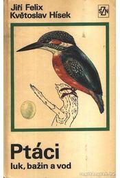 Ptáci luk, bazin a vod - Hísek, Kvetoslav, Felix, Jiri - Régikönyvek