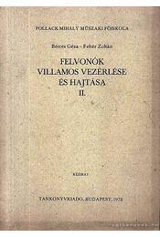 Felvonók villamos vezérlése és hajtása II. - Fehér Zoltán, Bérces Géza - Régikönyvek