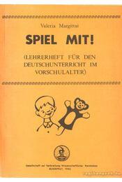 Spiel mit! - Játsszunk németül! - Margittai Valéria - Régikönyvek