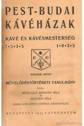Pest-budai kávéházak - Kávé és kávémesterség 1535-1935 I-II. kötet - Bevilaqua Borsody Béla, Mazsáry Béla - Régikönyvek