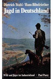 Jagd in Deutschland - Bibelriether, Hans, Stahl, Dietrich - Régikönyvek