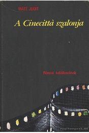 A Cinecittá szalonja - Máté Judit - Régikönyvek