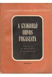 A gyakorló orvos fogászata - Kovács György, Berényi Béla - Régikönyvek