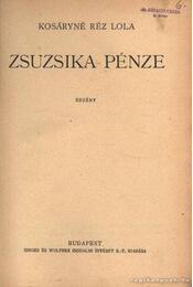 Zsuzsika pénze; A levegő hajótöröttjei; Asszonynélküli város - Kosáryné Réz Lola - Régikönyvek