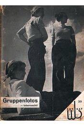 Gruppenfotos - lebensecht! / Csoprtképek - életképek! - Döring F. W. - Régikönyvek