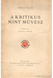 A kritikus mint művész - Oscar Wilde - Régikönyvek
