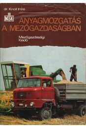 Anyagmozgatás a mezőgazdaságban - Knoll Imre dr. - Régikönyvek