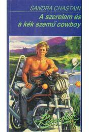 A szerelem és a kék szemű cowboy - Chastain, Sandra - Régikönyvek