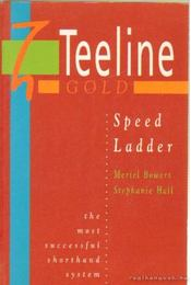 Teeline Gold - Speed Ladder - Bowers, Meriel, Hall, Stephanie - Régikönyvek