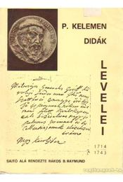 P. Kelemen Didák levelei - P. dr. Rákos Balázs Raymund - Régikönyvek