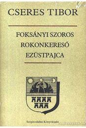Foksányi szoros - Rokonkereső - Ezüstpajca - Cseres Tibor - Régikönyvek