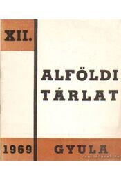 XII. Alföldi tárlat 1969. április - Koszta Rozália, Varga István - Régikönyvek