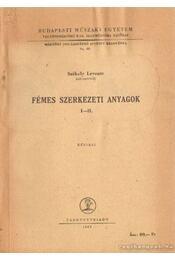Fémes szerkezeti anyagok I-II. - Székely Levente - Régikönyvek