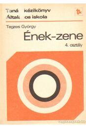 Ének-zene 4. osztály - Tegzes György - Régikönyvek