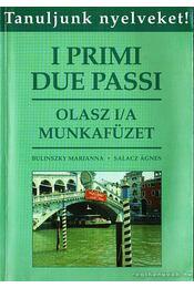 I primi due passi - Olasz I/A munkafüzet - Bulinszky Marianna, Salacz Ágnes - Régikönyvek