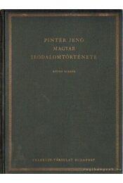 Pintér Jenő Magyar irodalomtörténete I. - Pintér Jenő - Régikönyvek