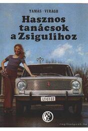 Hasznos tanácsok a Zsigulihoz - Tamás György- Virágh Iván - Régikönyvek