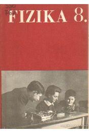 Fizika 8. - Kovács Zoltán, Zátonyi Sándor - Régikönyvek