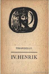 IV. Henrik - Pirandello, Luigi - Régikönyvek
