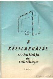 A kézilabdázás technikája és taktikája - Varga Jenő, Nagy György, Arday Andor, Bolla Rudolf- Madarász István - Régikönyvek