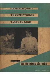 Tranzisztoros táskarádiók - Schneemann József - Régikönyvek