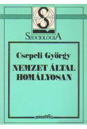 Nemzet által homályosan - Csepeli György - Régikönyvek