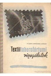 Textillaboratóriumi vizsgálatok - Herczeg Tamás- Kóczy László, Zilahi Márton - Régikönyvek