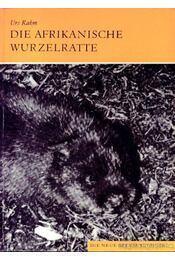 Die Afrikanische Wurzelratte (Az afrikai gyökérrágó) - Rahm, Urs - Régikönyvek