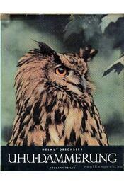 Uhu-Dammerung - Dreschsler, Helmut - Régikönyvek